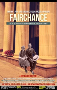 Fairchance 1923 Benefit -takes place October 20, 2018.  Be a Part of this event!  All proceeds to benefit Fairchance 501c3 services for U.S. Veterans, Homeless, and Justice-involved residents of Colorado.  For information and to register, please visit Fairchance.us  or call:  (303) 287-6064
